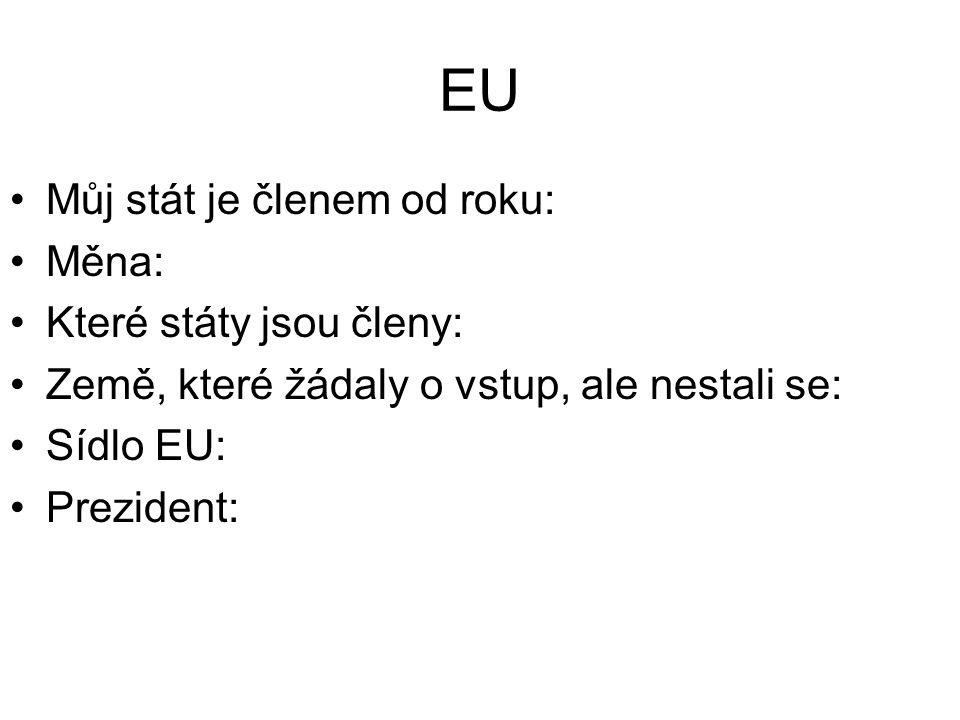 EU Můj stát je členem od roku: Měna: Které státy jsou členy: