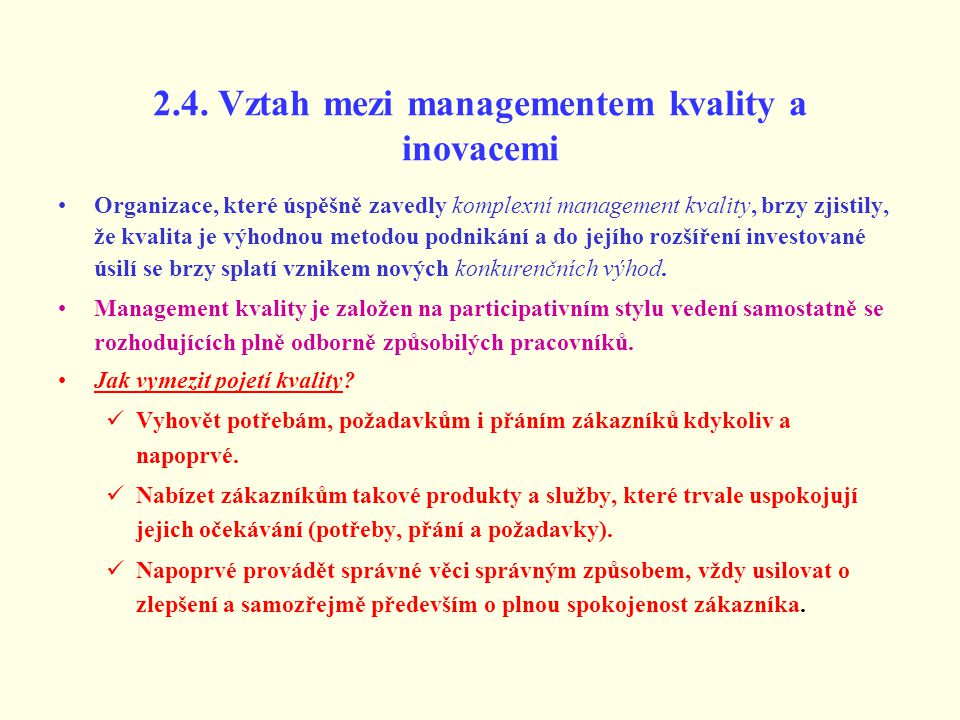 2.4. Vztah mezi managementem kvality a inovacemi