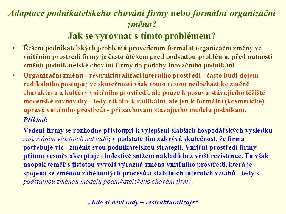 """""""Kdo si neví rady – restrukturalizuje"""