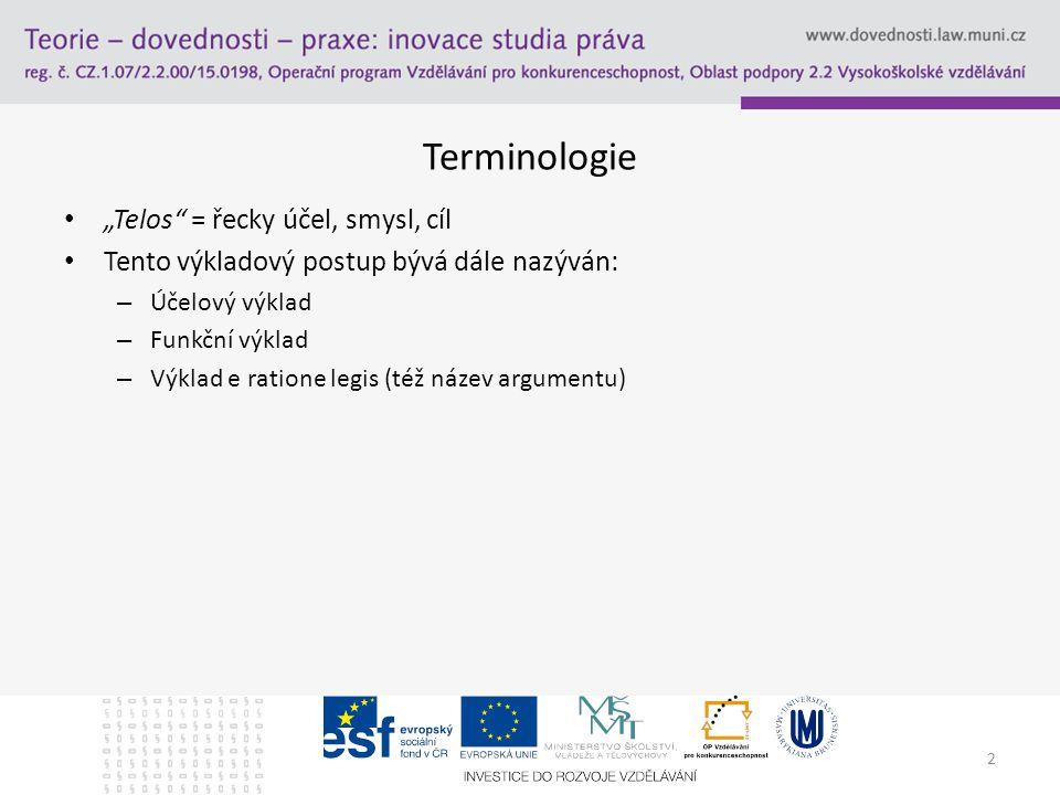 """Terminologie """"Telos = řecky účel, smysl, cíl"""