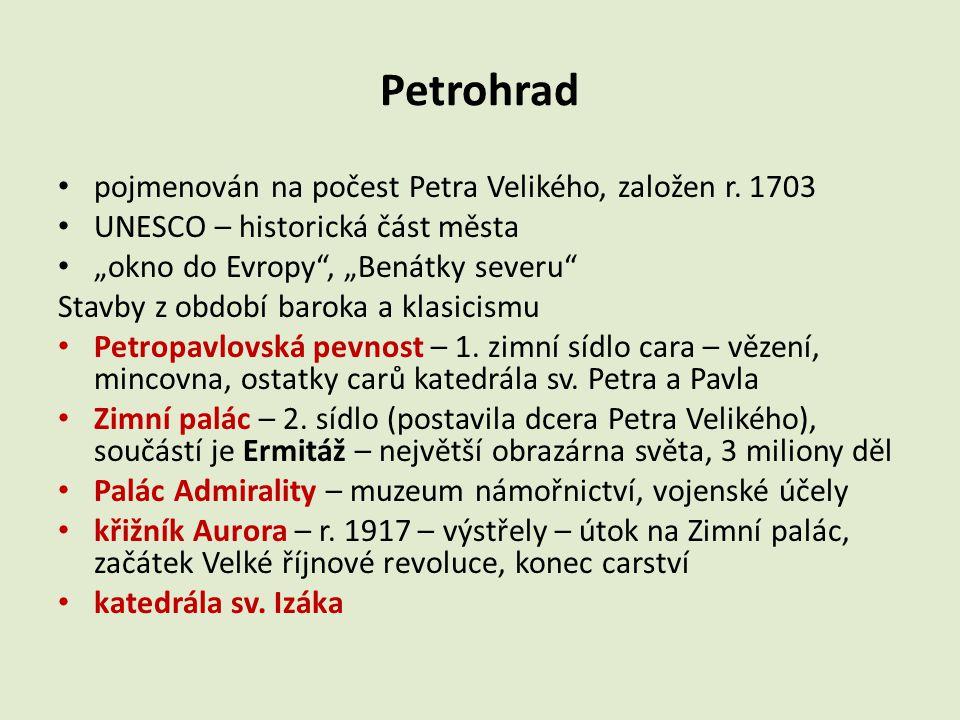 Petrohrad pojmenován na počest Petra Velikého, založen r. 1703