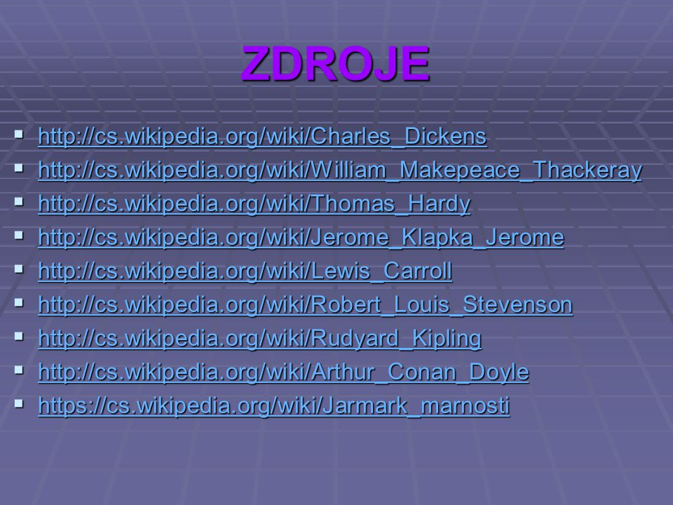 ZDROJE http://cs.wikipedia.org/wiki/Charles_Dickens
