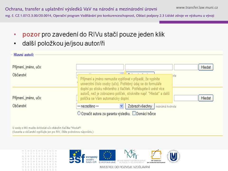 pozor pro zavedení do RIVu stačí pouze jeden klik