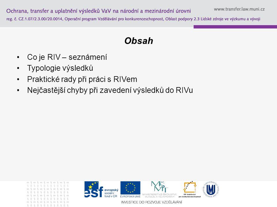 Obsah Co je RIV – seznámení Typologie výsledků