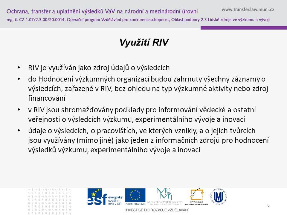 Využití RIV RIV je využíván jako zdroj údajů o výsledcích