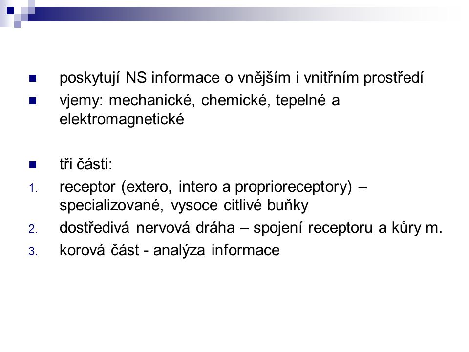 poskytují NS informace o vnějším i vnitřním prostředí