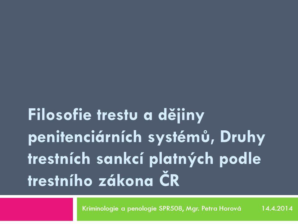 Kriminologie a penologie SPR508, Mgr. Petra Horová 14.4.2014