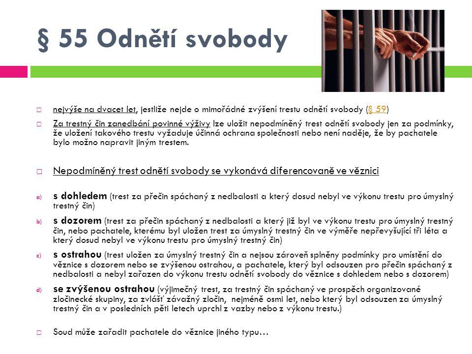 § 55 Odnětí svobody nejvýše na dvacet let, jestliže nejde o mimořádné zvýšení trestu odnětí svobody (§ 59)