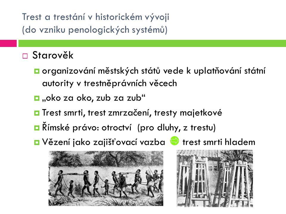 Trest a trestání v historickém vývoji (do vzniku penologických systémů)