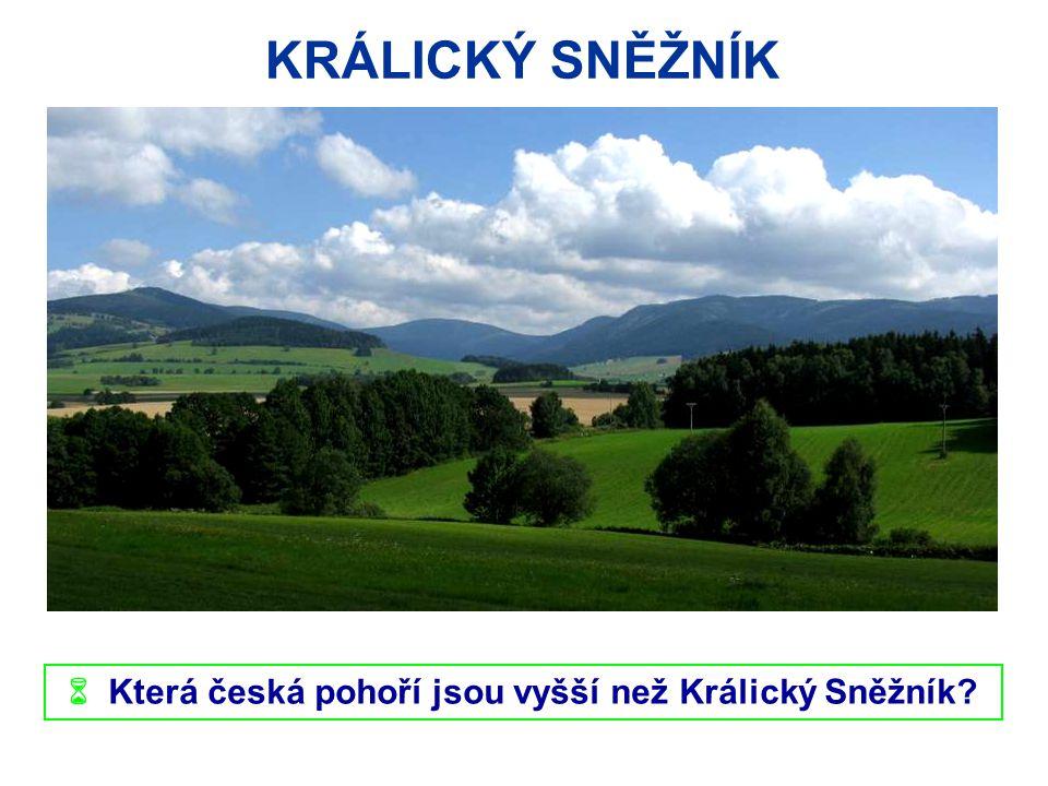  Která česká pohoří jsou vyšší než Králický Sněžník