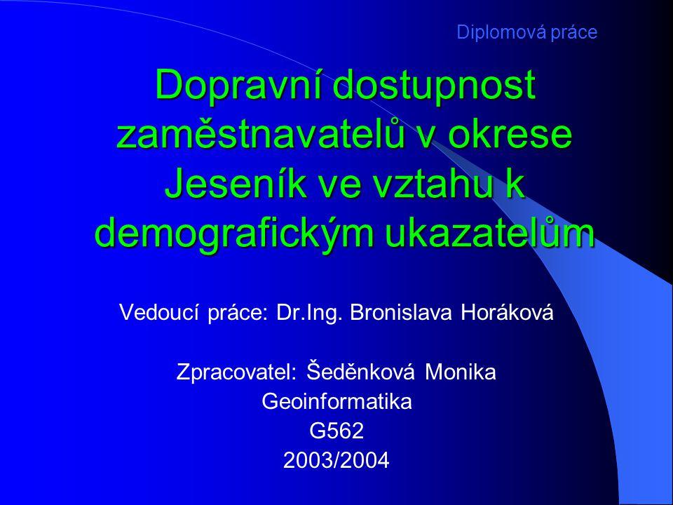 Diplomová práce Dopravní dostupnost zaměstnavatelů v okrese Jeseník ve vztahu k demografickým ukazatelům.
