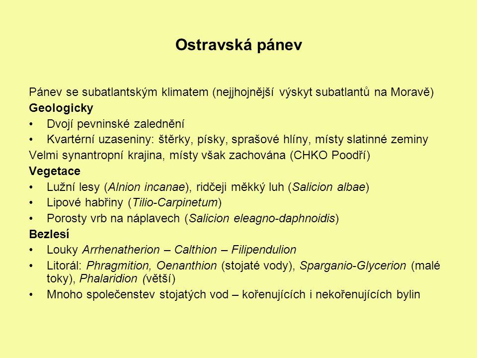 Ostravská pánev Pánev se subatlantským klimatem (nejjhojnější výskyt subatlantů na Moravě) Geologicky.