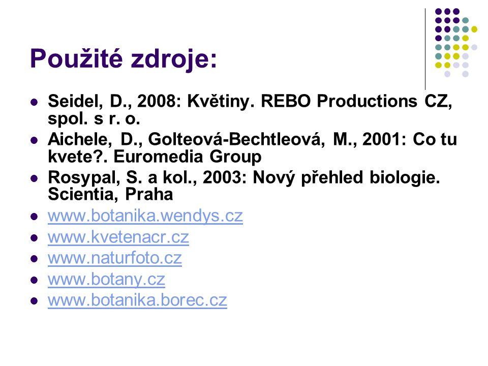 Použité zdroje: Seidel, D., 2008: Květiny. REBO Productions CZ, spol. s r. o.