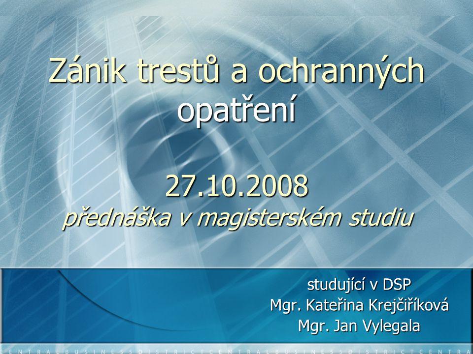 studující v DSP Mgr. Kateřina Krejčiříková Mgr. Jan Vylegala
