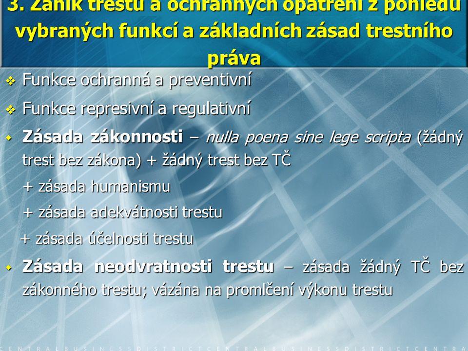 3. Zánik trestů a ochranných opatření z pohledu vybraných funkcí a základních zásad trestního práva