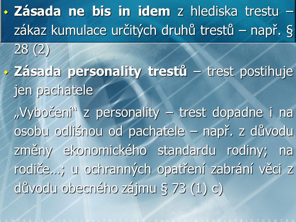 Zásada ne bis in idem z hlediska trestu – zákaz kumulace určitých druhů trestů – např. § 28 (2)