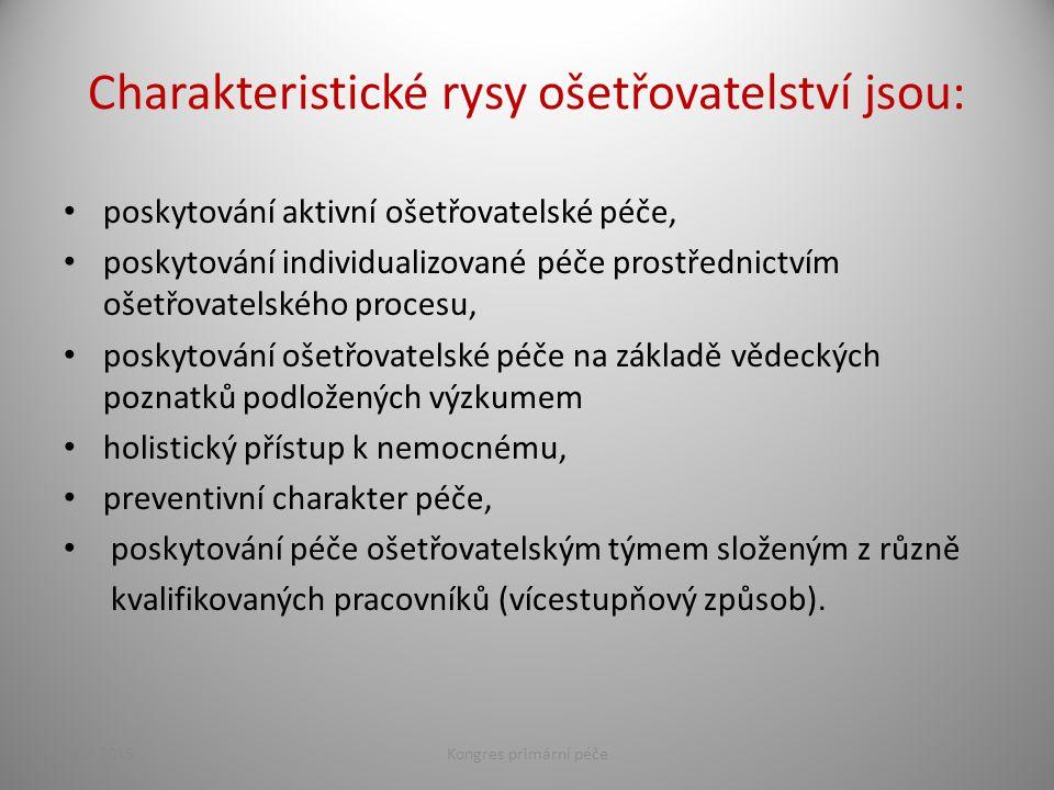 Charakteristické rysy ošetřovatelství jsou: