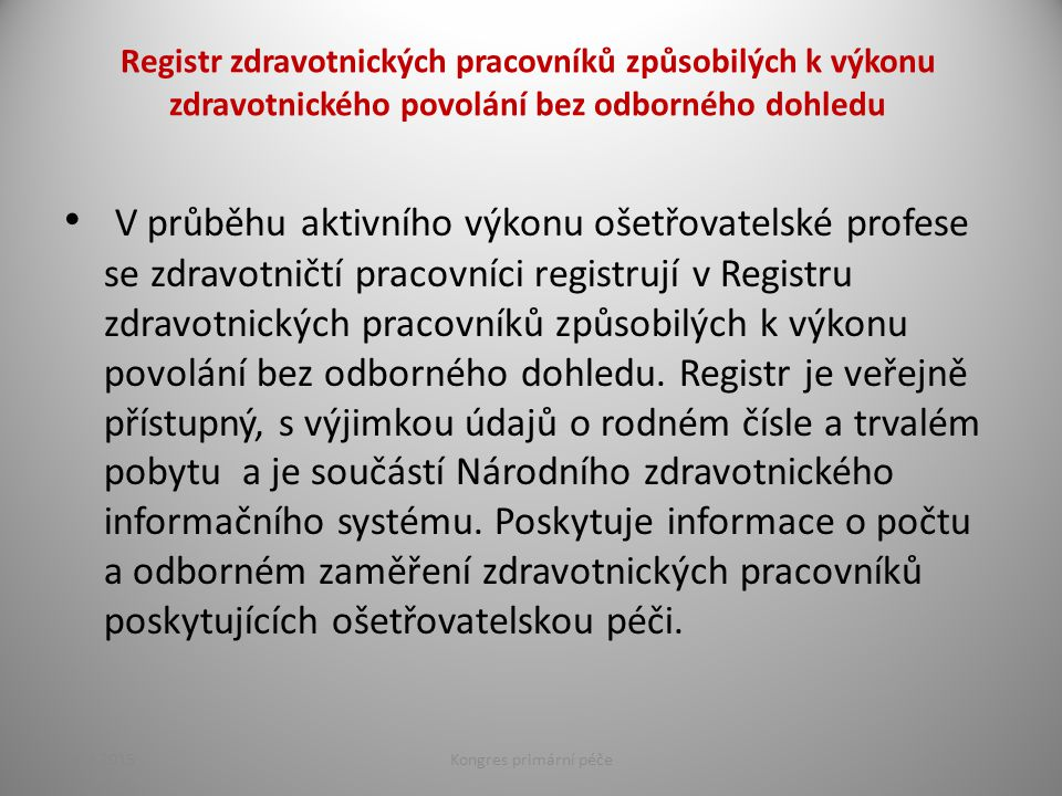 Registr zdravotnických pracovníků způsobilých k výkonu zdravotnického povolání bez odborného dohledu