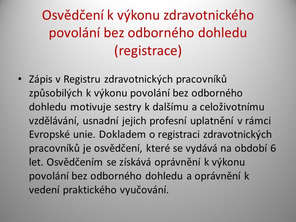 Osvědčení k výkonu zdravotnického povolání bez odborného dohledu (registrace)