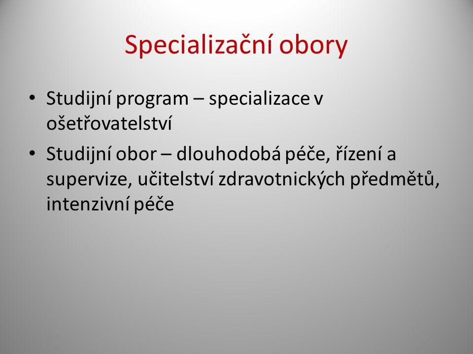 Specializační obory Studijní program – specializace v ošetřovatelství