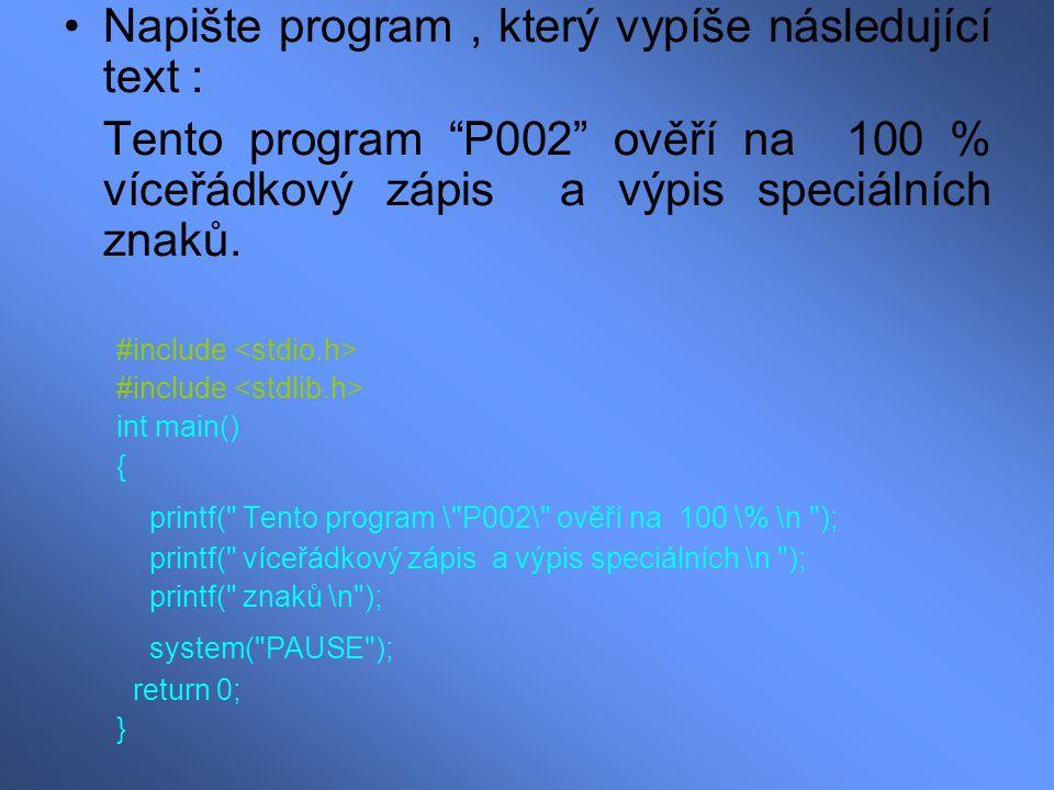 Napište program , který vypíše následující text :