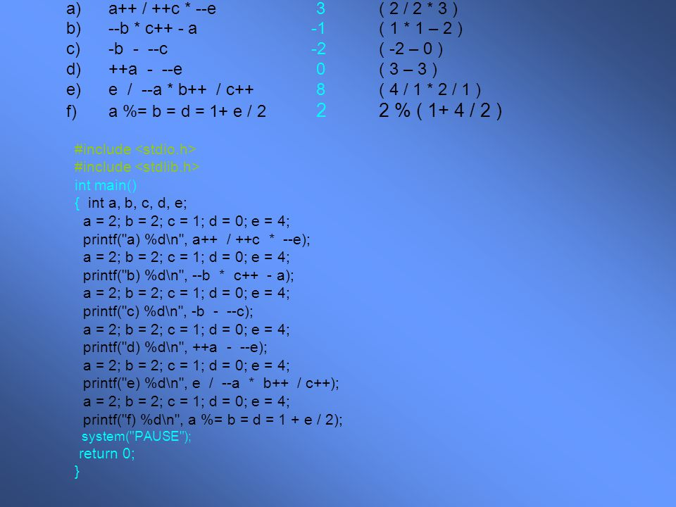 e) e / --a * b++ / c++ 8 ( 4 / 1 * 2 / 1 )