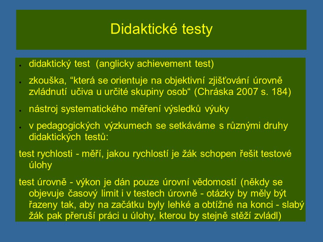 Didaktické testy didaktický test (anglicky achievement test)
