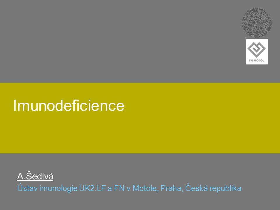 A.Šedivá Ústav imunologie UK2.LF a FN v Motole, Praha, Česká republika