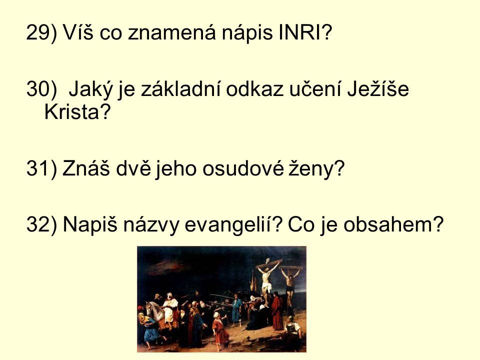 29) Víš co znamená nápis INRI