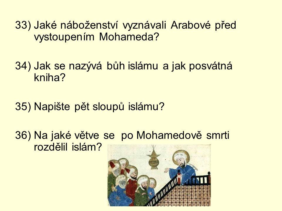 33) Jaké náboženství vyznávali Arabové před vystoupením Mohameda