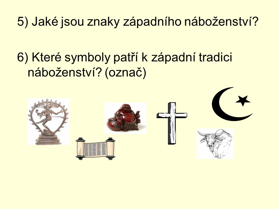 5) Jaké jsou znaky západního náboženství