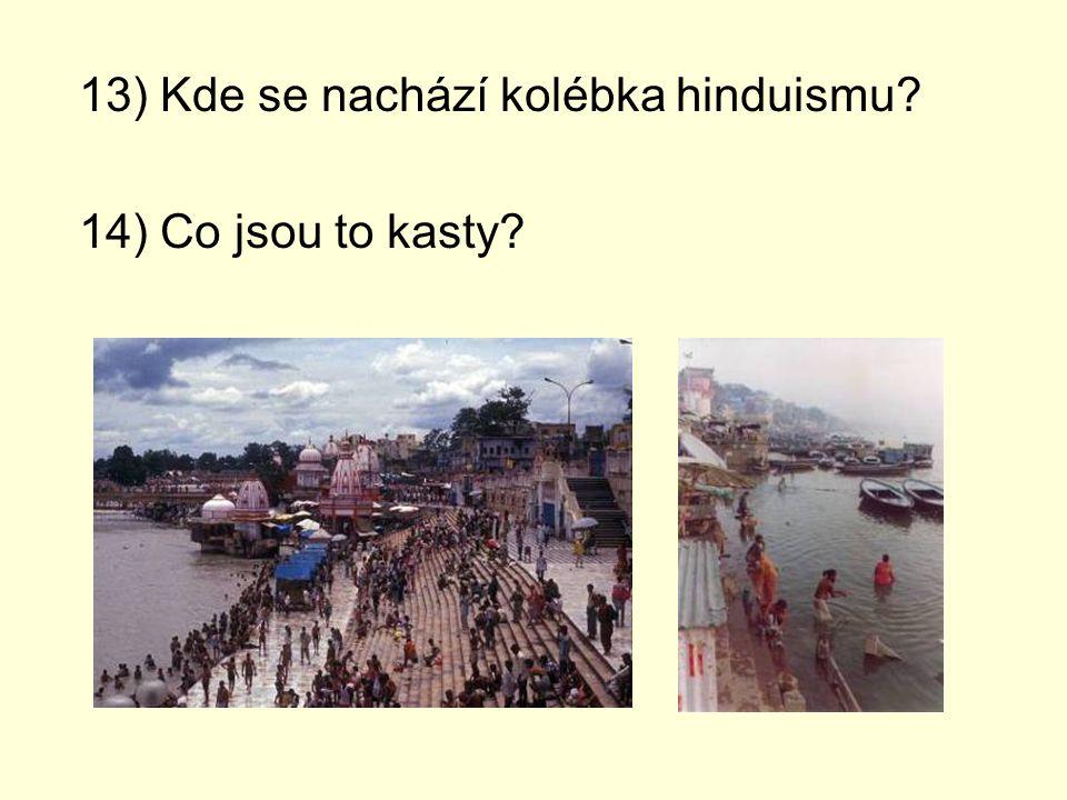 13) Kde se nachází kolébka hinduismu