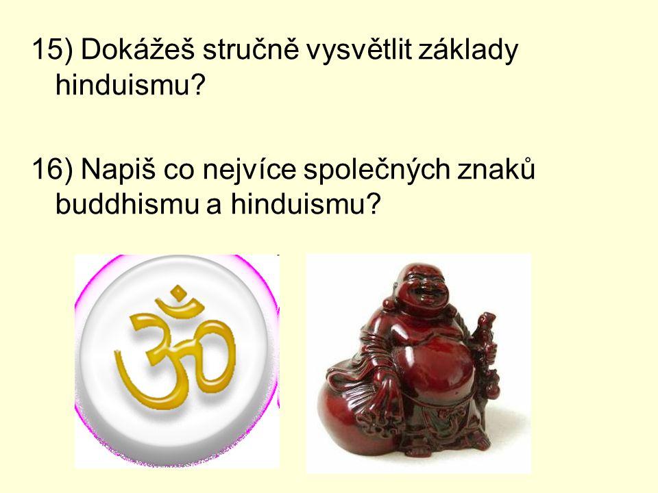 15) Dokážeš stručně vysvětlit základy hinduismu