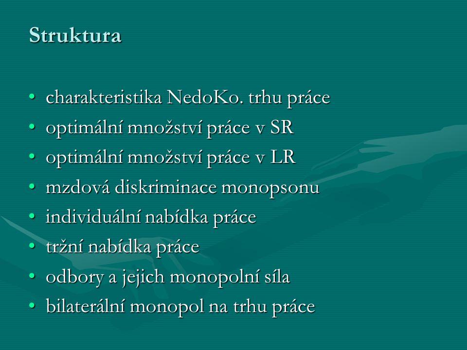 Struktura charakteristika NedoKo. trhu práce