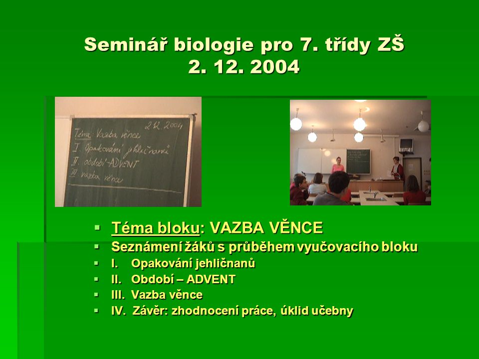 Seminář biologie pro 7. třídy ZŠ 2. 12. 2004