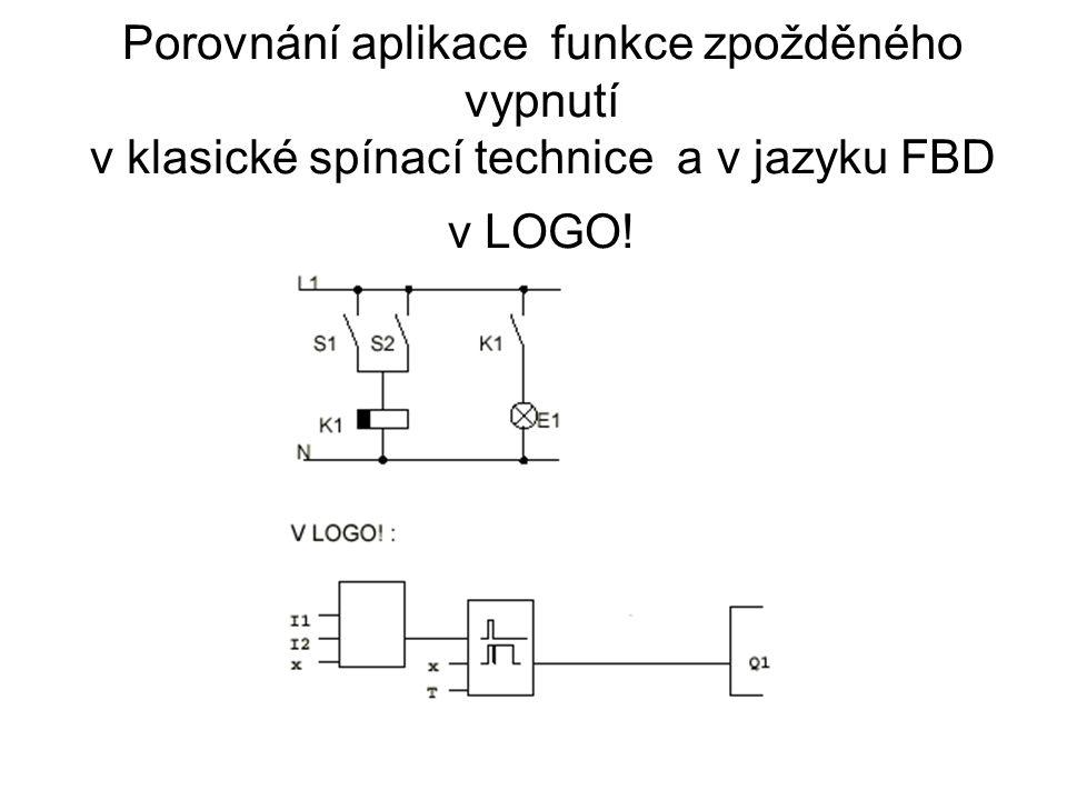 Porovnání aplikace funkce zpožděného vypnutí v klasické spínací technice a v jazyku FBD v LOGO!