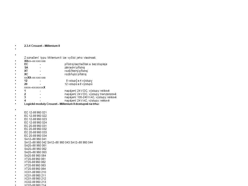 2.3.4 Crouzet – Millenium II Z označení typu Millenium II lze vyčíst jeho vlastnosti. XXxx–xx xxx xxx.