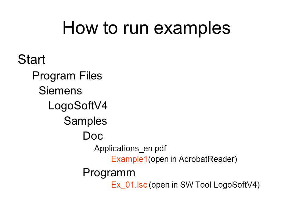 How to run examples Start Program Files Siemens LogoSoftV4 Samples Doc