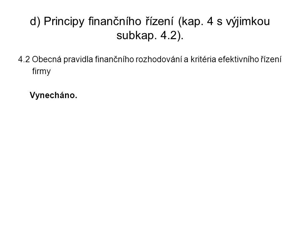 d) Principy finančního řízení (kap. 4 s výjimkou subkap. 4.2).