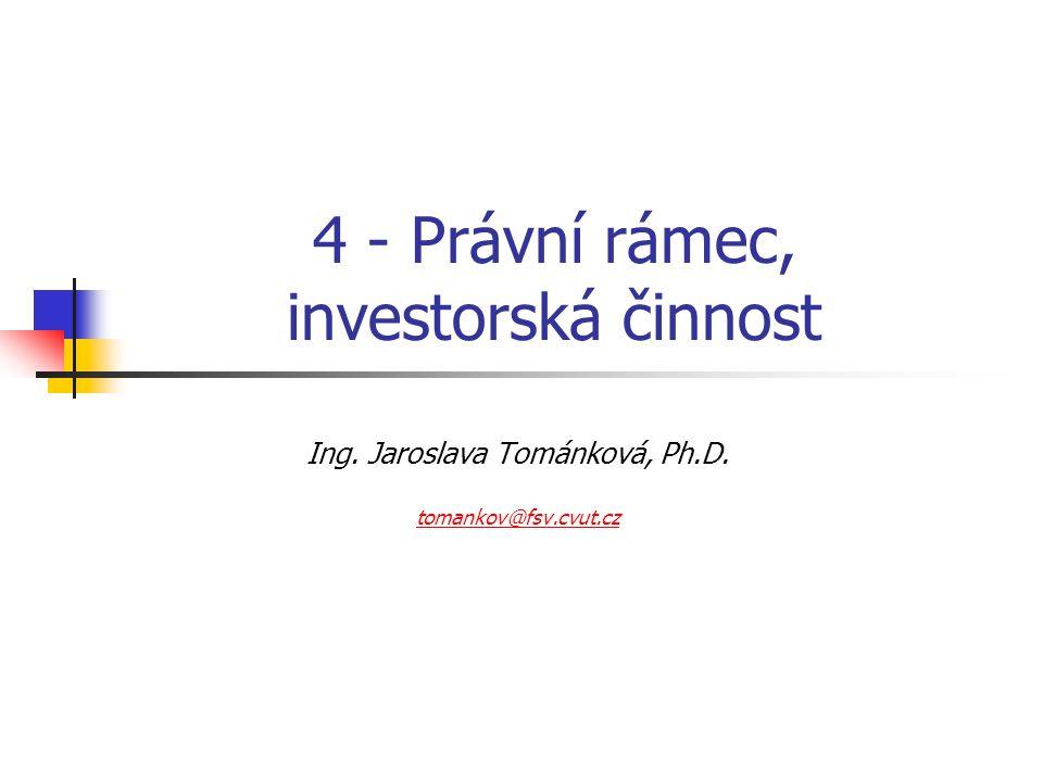 4 - Právní rámec, investorská činnost