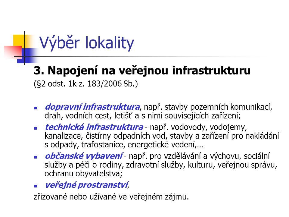 Výběr lokality 3. Napojení na veřejnou infrastrukturu
