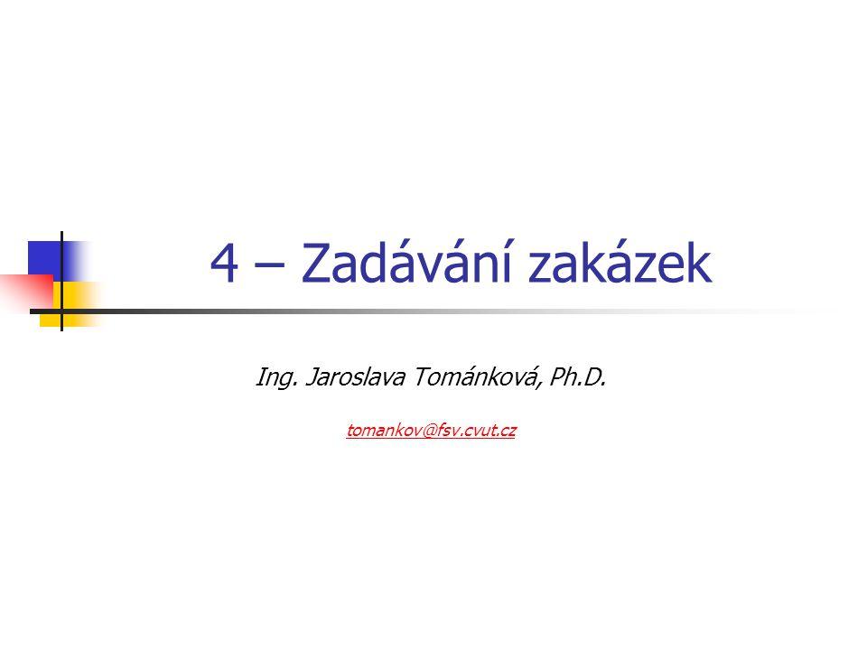 Ing. Jaroslava Tománková, Ph.D. tomankov@fsv.cvut.cz