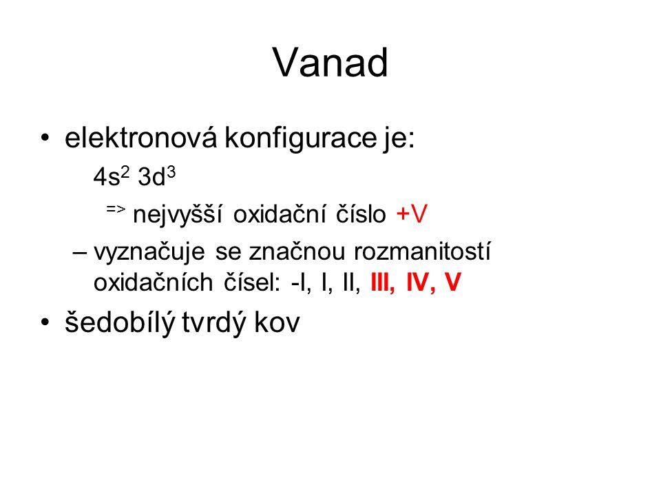 Vanad elektronová konfigurace je: šedobílý tvrdý kov 4s2 3d3