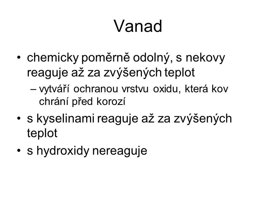 Vanad chemicky poměrně odolný, s nekovy reaguje až za zvýšených teplot