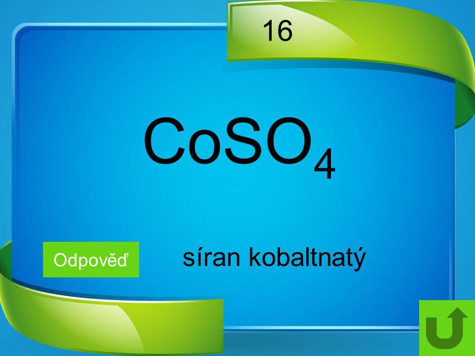 16 CoSO4 síran kobaltnatý Odpověď