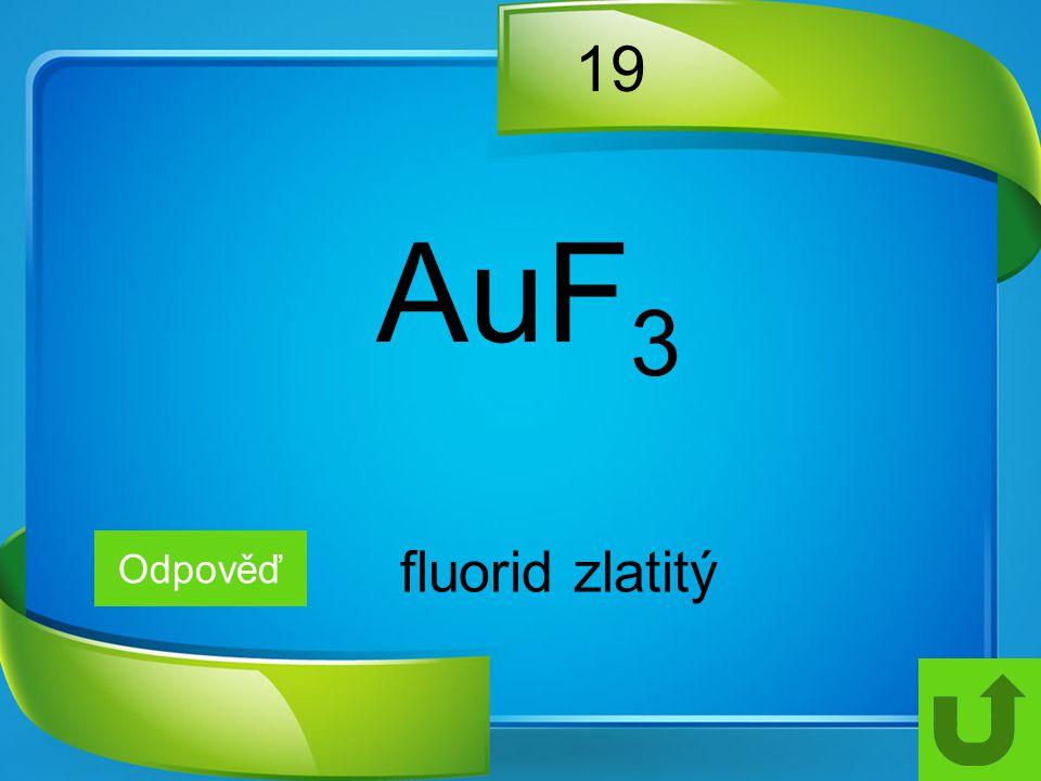 19 AuF3 Odpověď fluorid zlatitý