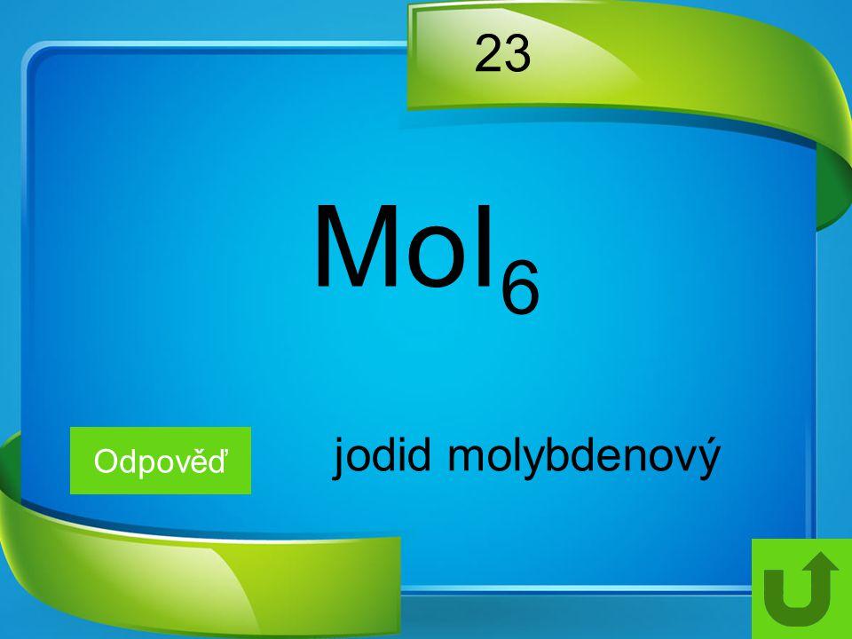 23 MoI6 jodid molybdenový Odpověď