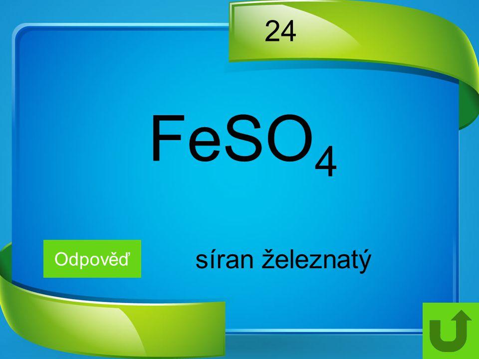 24 FeSO4 Odpověď síran železnatý