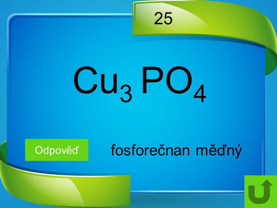 25 Cu3 PO4 Odpověď fosforečnan měďný