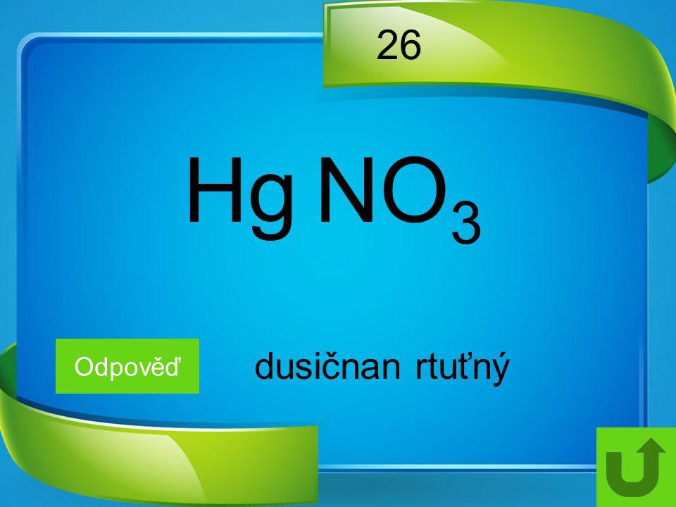 26 Hg NO3 Odpověď dusičnan rtuťný